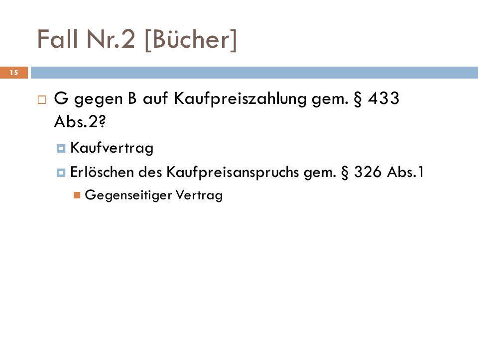 Fall Nr.2 [Bücher] G gegen B auf Kaufpreiszahlung gem. § 433 Abs.2